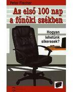 Az első 100 nap a főnöki székben - Hogyan lehetünk sikeresek?