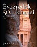 ÉVEZREDEK KINCSEI - 50 HÍRES RÉGÉSZETI FELFEDEZÉS