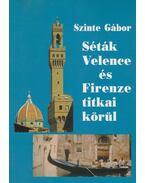 Séták Velence és Firenze titkai körül