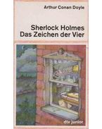 Sherlock Holmes - Das Zeichen der Vier - Sir Arthur Conan Doyle