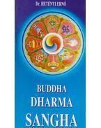 Buddha - Dharma - Sangha (Dedikált)