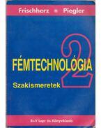 Fémtechnológiai szakismeretek 2.