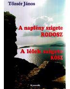 A NAPFÉNY SZIGETE, RODOSZ - A LÉLEK SZIGETE KÓSZ - ÜKH 2008