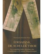 Édesapánk, Dr. Schulek Tibor