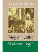 Magyar csillag Palermo egén (dedikált)