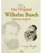 Das Original Wilhelm Busch - Wilhelm Busch