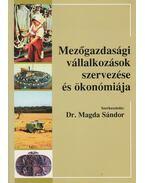 Mezőgazdasági vállalkozások szervezése és ökonómiája
