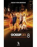Menthetetlen széthullunk - Gossip(Bad)girl 8.