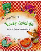 Vacka kóstoló - Kispupák Zsömle szakácskönyve