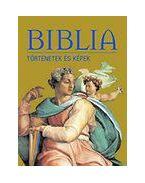 Biblia - Történetek és képek