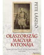 Olaszország magyar katonájaTürr István élete és tevékenysége 1825-1908