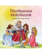 Magyar klasszikusok - Tűzrőlpattant királylányok