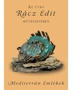 Az üveg Rácz Edit művészetébenalcím: Mediterrán emlékek