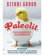 Paleolit táplálkozás kezdőknek - Amit tudni akartál a paleóról, de nem volt időd megkérdezni!