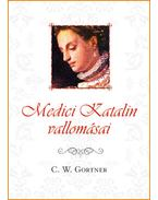 Medici Katalin vallomásai