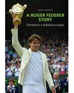 A Roger Federer story - Törekvés a tökéletességre - kemény borítós