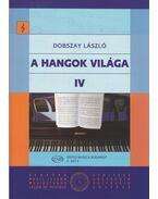 A HANGOK VILÁGA IV.