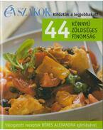 44 könnyű zöldséges finomság