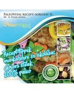 Recept-tippek munkahelyre és iskolába;Gyors ételek 100% paleo - Paleo Vital recept-sorozat II.