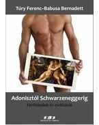 Adonisztól Schwarzeneggerig - Férfiideálok és civilizáció