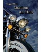 Shadow az úton