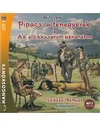 AZ ELSIKKASZTOTT PÉNZTÁROS/PIPACS, A FENEGYEREK - HANGOSKÖNVY
