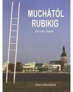 Muchától RubikigMagyarország és Kelet-Közép Európa 20.századi designtörténetéből