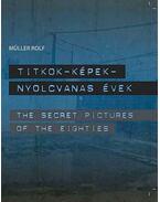 Titkok-Képek - Nyolcvanas évek /The Secret Pictures of the Eighties