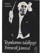 Tizenhárom találkozás Ferencsik Jánossal (aláírt)