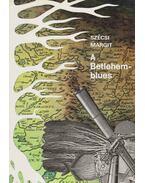 A Betlehem-blues (dedikált)