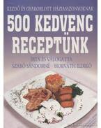 500 kedvenc receptünk