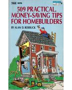 509 Practical, Money-saving Tips for Homebuilders