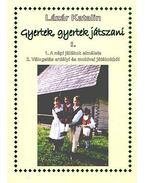 GYERTEK, GYERTEK JÁTSZANI I.