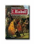 I. Rudolf - Az első Habsburg a német trónon