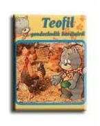Teofil gondoskodik barátairól