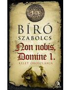 Non nobis, Domine 1. rész - Kelet oroszlánja