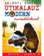 Útikalauz modern nomádoknak - Bécstől Kabulig