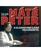Máté Péter - A 10 legnagyobb sláger mai előadóktól