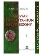 A magyar és a szkíta-hun nyelvviszony 1-2.