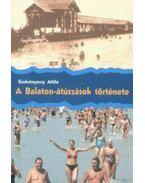 A Balaton-átúszások története