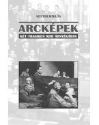 ARCKÉPEK - KÉT TRAGIKUS KOR ÁRNYÉKÁBAN