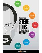 Steve Jobs az innováció mestere - Hogyan legyünk átütően sikeresek