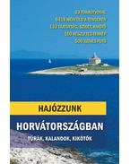 Hajózzunk Horvátországban - Túrák, kalandok, kikötők