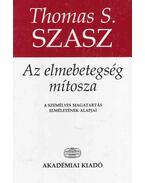 Az elmebetegség mítosza - Szasz, Thomas S.
