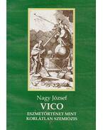 Vico - Eszmetörténet mint korlátlan szemiózis (Dedikált) - Nagy József