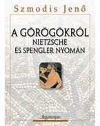 A görögökről Nietzsche és Spengler nyomán