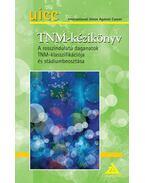 UICC: TNM-kézikönyv - A rosszindulatú daganatok TNM-klasszifikációja és stádiumbeosztása