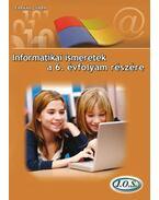 INFORMATIKAI ISMERETEK A 6. ÉVFOLYAM RÉSZÉRE - Farkas Csaba