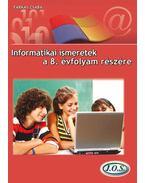 INFORMATIKAI ISMERETEK A 8. ÉVFOLYAM RÉSZÉRE - Farkas Csaba