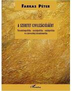A szeretet civilizációjáért. Társadalompolitika - szociálpolitika - családpolitika és a keresztény társadalometika